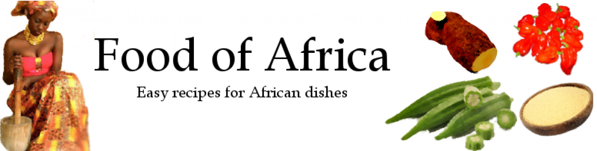 Food of Africa - Easy recipes for African food and dishes